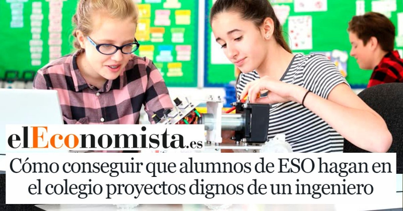 Cómo conseguir que alumnos de ESO hagan en el colegio proyectos dignos de un ingeniero