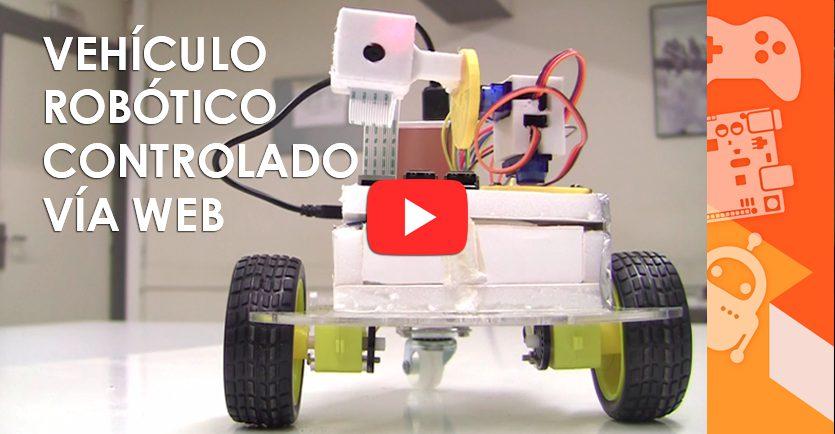 Proyecto Vehículo Robótico Controlado Vía Web
