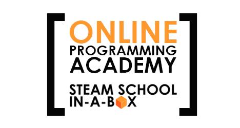STEAM SCHOOL IN-A-BOX ONLINE PROGRAMMING ACADEMY