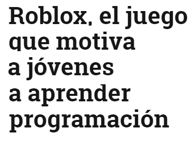 Roblox, el juego que motiva a jovenes a aprender programación